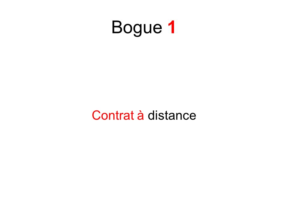 Bogue 1 Contrat à distance