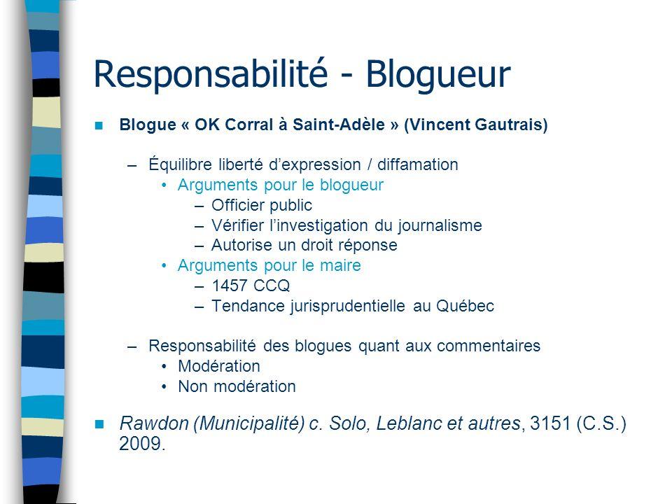 Responsabilité - Blogueur Blogue « OK Corral à Saint-Adèle » (Vincent Gautrais) –Équilibre liberté dexpression / diffamation Arguments pour le blogueu