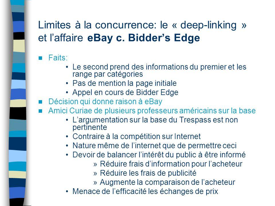 Limites à la concurrence: le « deep-linking » et laffaire eBay c. Bidders Edge Faits: Le second prend des informations du premier et les range par cat