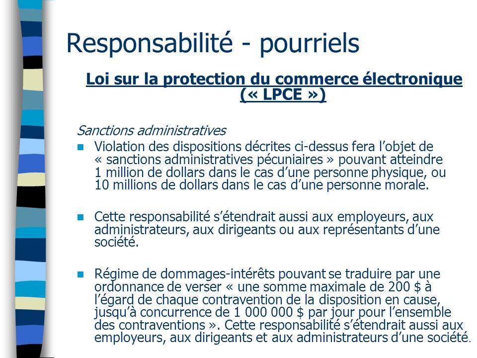 Responsabilité - pourriels Loi sur la protection du commerce électronique (« LPCE ») Sanctions administratives Violation des dispositions décrites ci-
