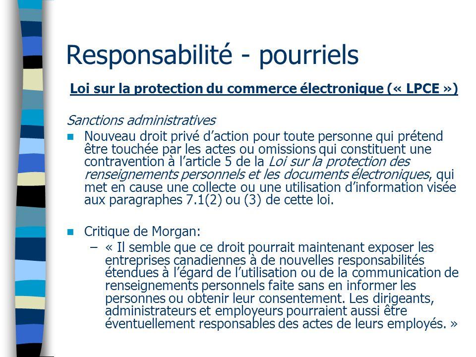 Responsabilité - pourriels Loi sur la protection du commerce électronique (« LPCE ») Sanctions administratives Nouveau droit privé daction pour toute