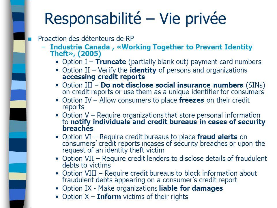 Responsabilité – Vie privée Proaction des détenteurs de RP –Industrie Canada, «Working Together to Prevent Identity Theft», (2005) Option I – Truncate