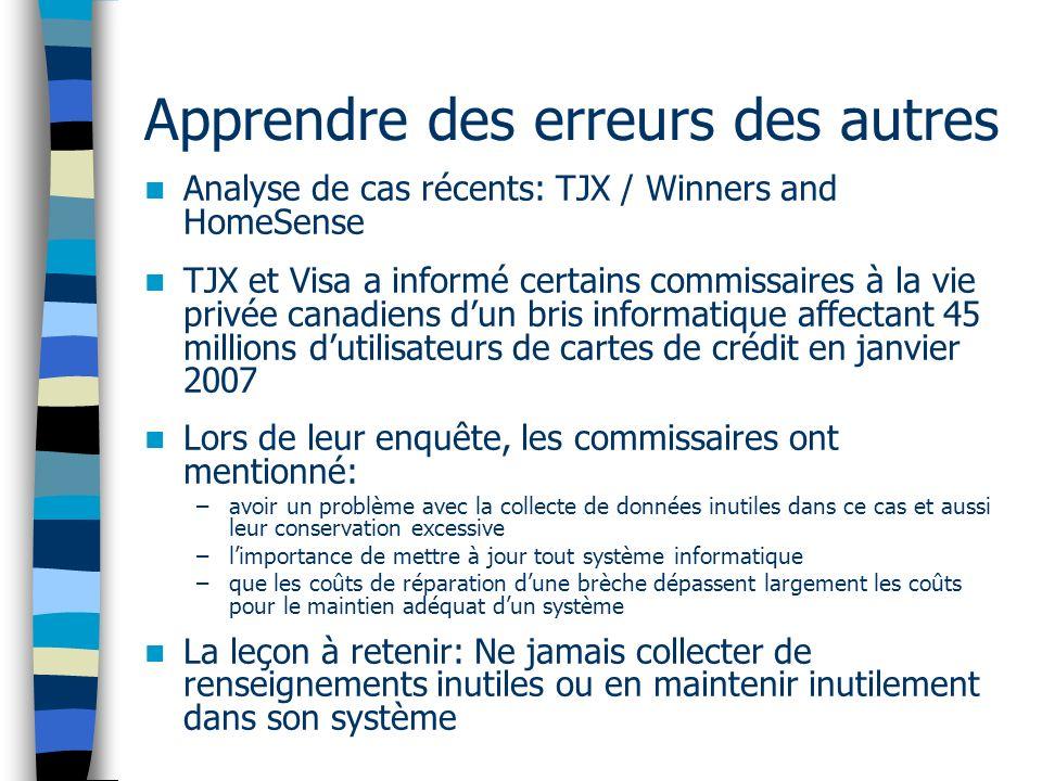 Apprendre des erreurs des autres Analyse de cas récents: TJX / Winners and HomeSense TJX et Visa a informé certains commissaires à la vie privée canad