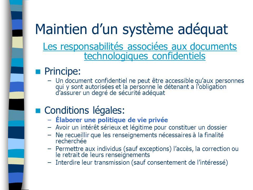 Maintien dun système adéquat Les responsabilités associées aux documents technologiques confidentiels Principe: –Un document confidentiel ne peut être