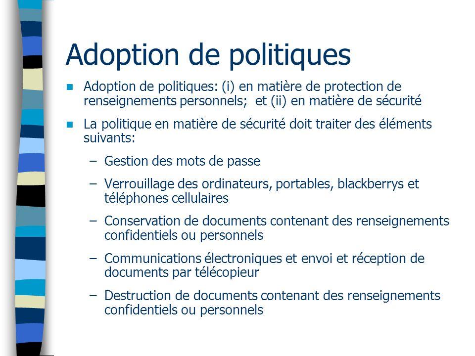 Adoption de politiques Adoption de politiques: (i) en matière de protection de renseignements personnels; et (ii) en matière de sécurité La politique