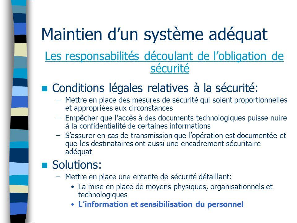 Maintien dun système adéquat Les responsabilités découlant de lobligation de sécurité Conditions légales relatives à la sécurité: –Mettre en place des