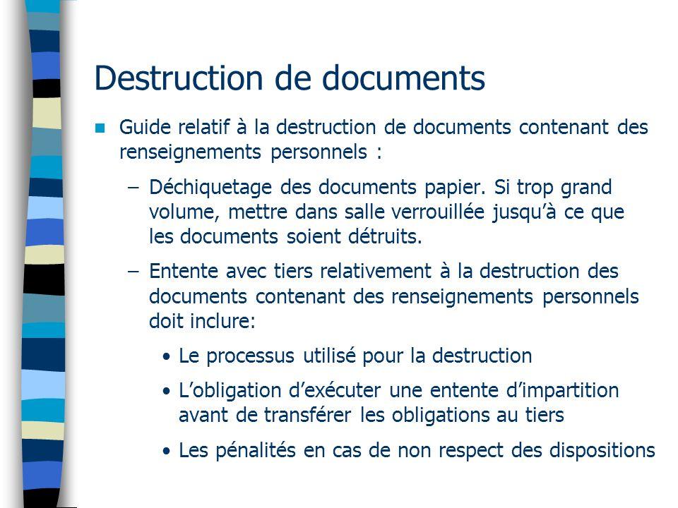 Destruction de documents Guide relatif à la destruction de documents contenant des renseignements personnels : –Déchiquetage des documents papier. Si
