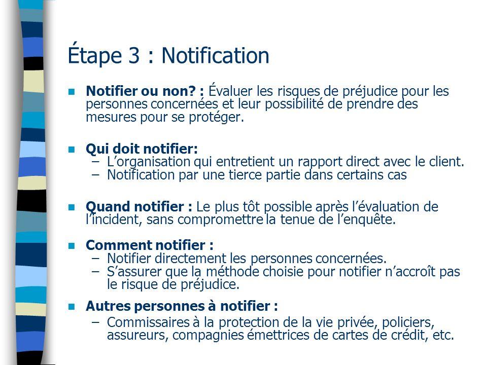 Étape 3 : Notification Notifier ou non? : Évaluer les risques de préjudice pour les personnes concernées et leur possibilité de prendre des mesures po