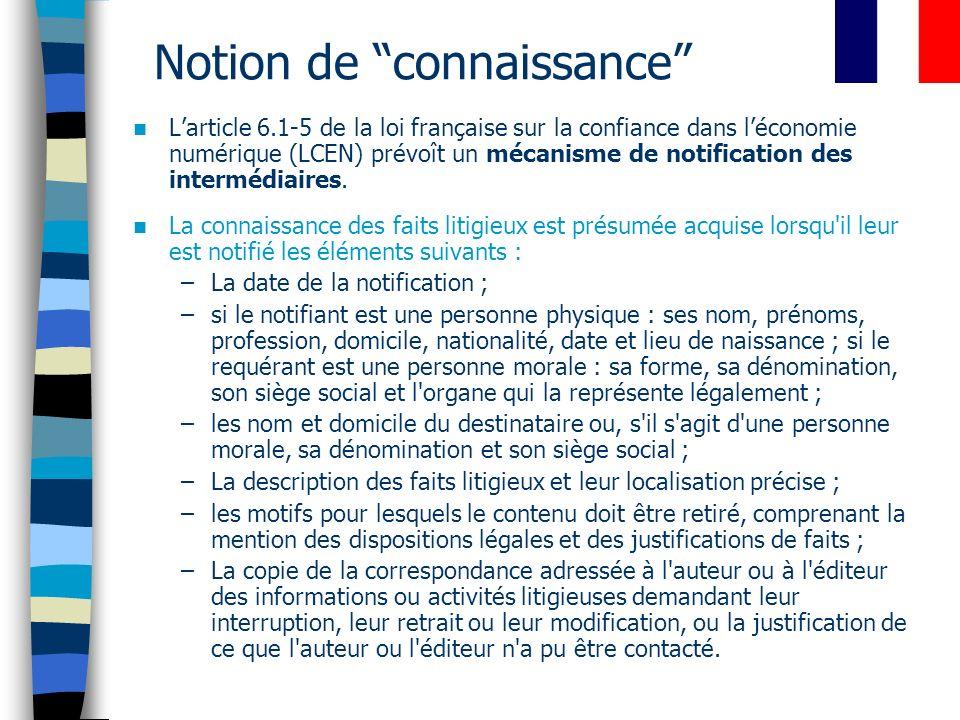 Notion de connaissance Larticle 6.1-5 de la loi française sur la confiance dans léconomie numérique (LCEN) prévoît un mécanisme de notification des in