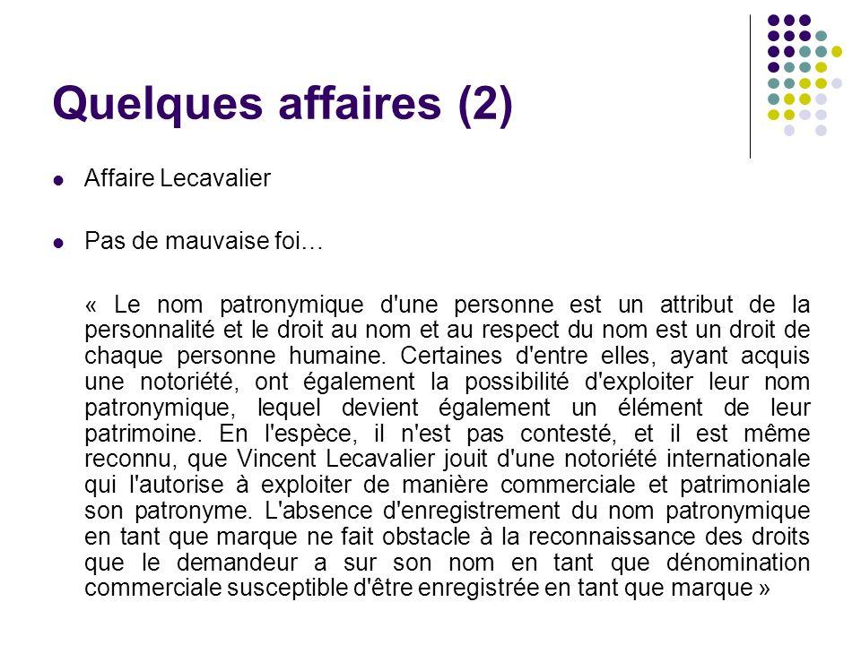Quelques affaires (2) Affaire Lecavalier Pas de mauvaise foi… « Le nom patronymique d'une personne est un attribut de la personnalité et le droit au n
