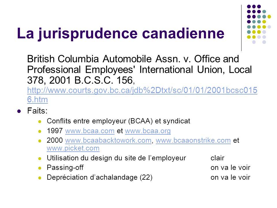 La jurisprudence canadienne British Columbia Automobile Assn. v. Office and Professional Employees' International Union, Local 378, 2001 B.C.S.C. 156,