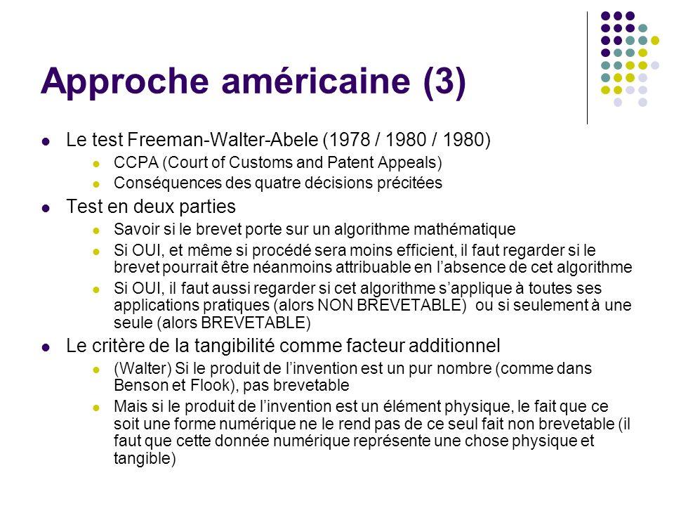 Approche américaine (3) Le test Freeman-Walter-Abele (1978 / 1980 / 1980) CCPA (Court of Customs and Patent Appeals) Conséquences des quatre décisions