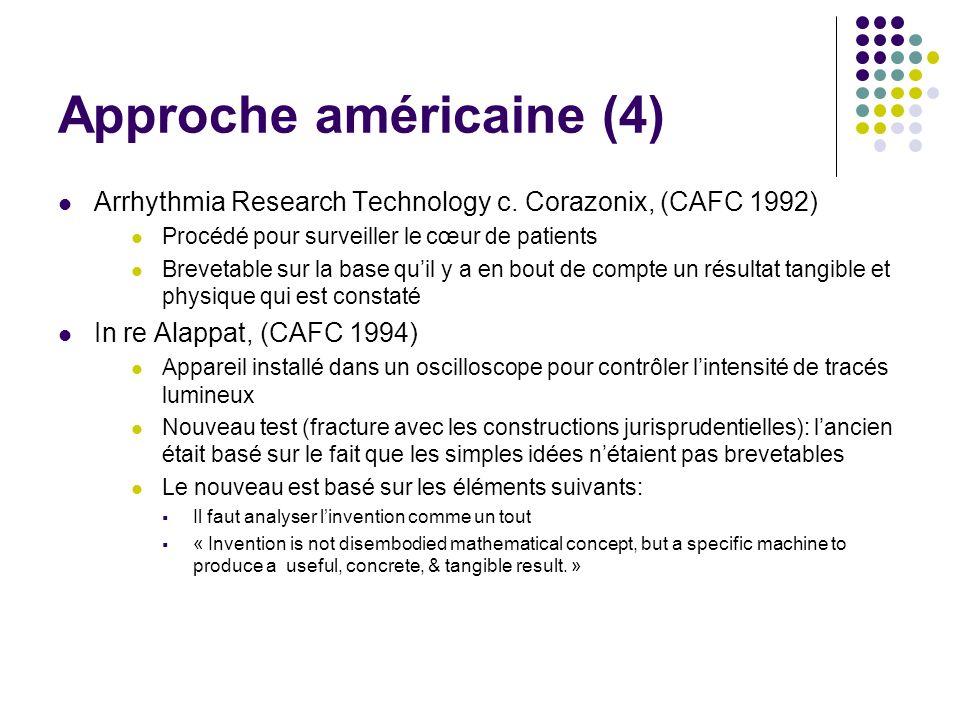 Approche américaine (4) Arrhythmia Research Technology c. Corazonix, (CAFC 1992) Procédé pour surveiller le cœur de patients Brevetable sur la base qu