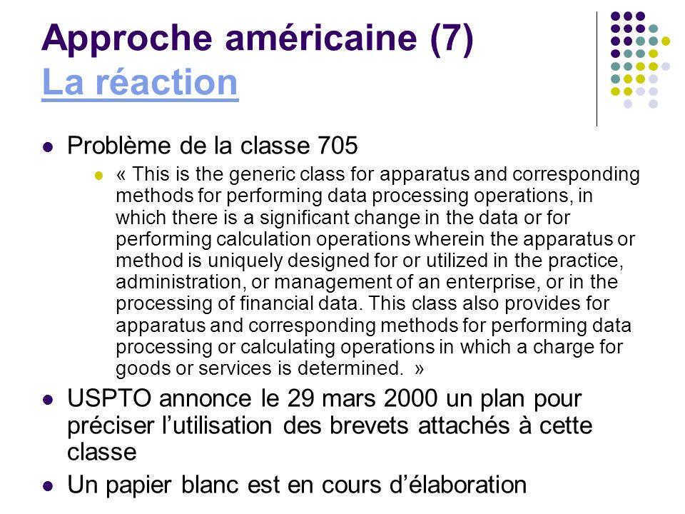 Approche américaine (7) La réaction La réaction Problème de la classe 705 « This is the generic class for apparatus and corresponding methods for perf