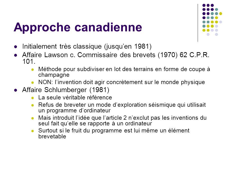 Approche canadienne Initialement très classique (jusquen 1981) Affaire Lawson c. Commissaire des brevets (1970) 62 C.P.R. 101. Méthode pour subdiviser