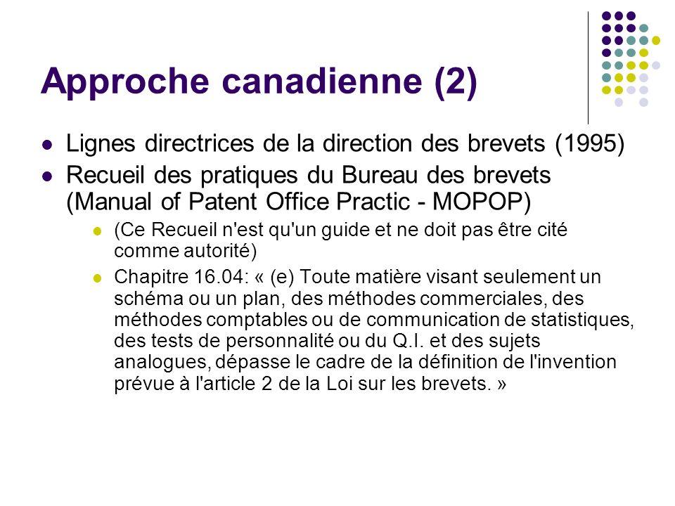 Approche canadienne (2) Lignes directrices de la direction des brevets (1995) Recueil des pratiques du Bureau des brevets (Manual of Patent Office Pra