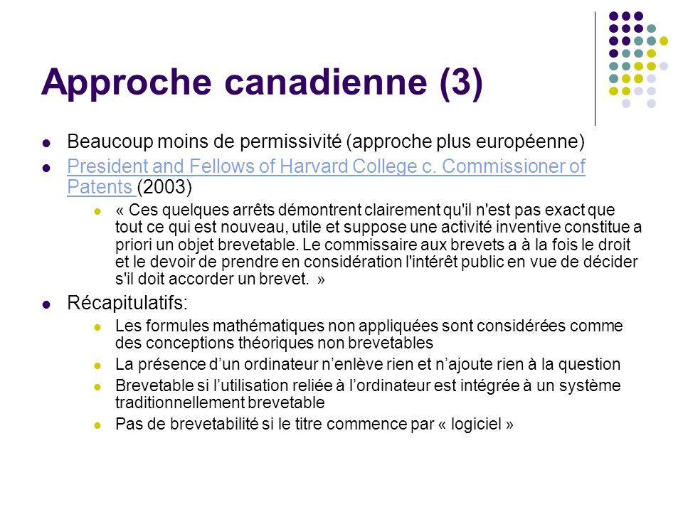 Approche canadienne (3) Beaucoup moins de permissivité (approche plus européenne) President and Fellows of Harvard College c. Commissioner of Patents