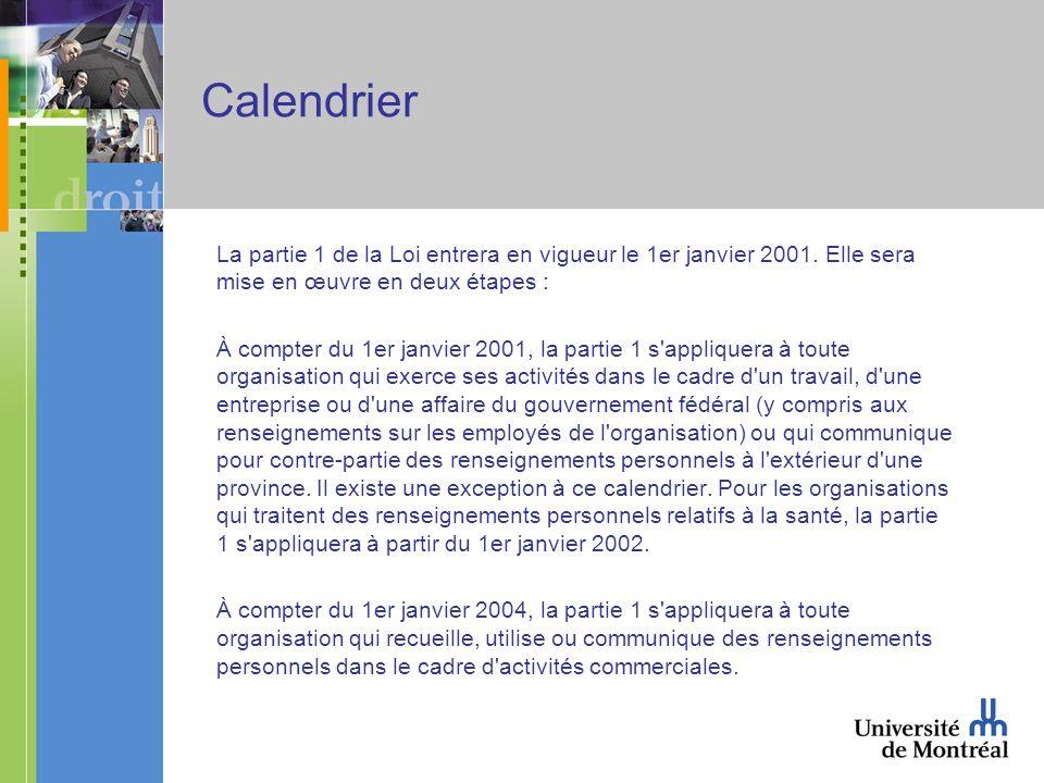 Calendrier La partie 1 de la Loi entrera en vigueur le 1er janvier 2001. Elle sera mise en œuvre en deux étapes : À compter du 1er janvier 2001, la pa