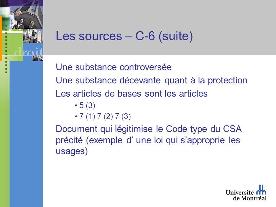 Les sources – C-6 (suite) Une substance controversée Une substance décevante quant à la protection Les articles de bases sont les articles 5 (3) 7 (1)