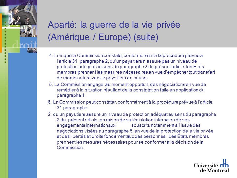 Aparté: la guerre de la vie privée (Amérique / Europe) (suite) 4. Lorsque la Commission constate, conformément à la procédure prévue à l'article 31 pa