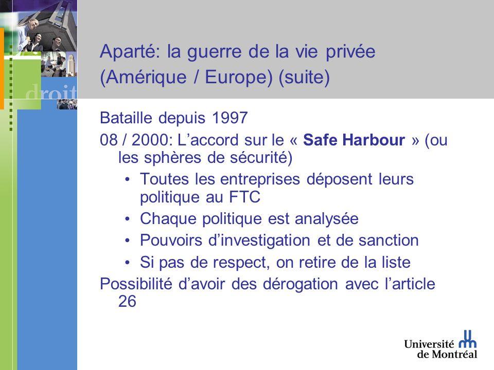Aparté: la guerre de la vie privée (Amérique / Europe) (suite) Bataille depuis 1997 08 / 2000: Laccord sur le « Safe Harbour » (ou les sphères de sécu