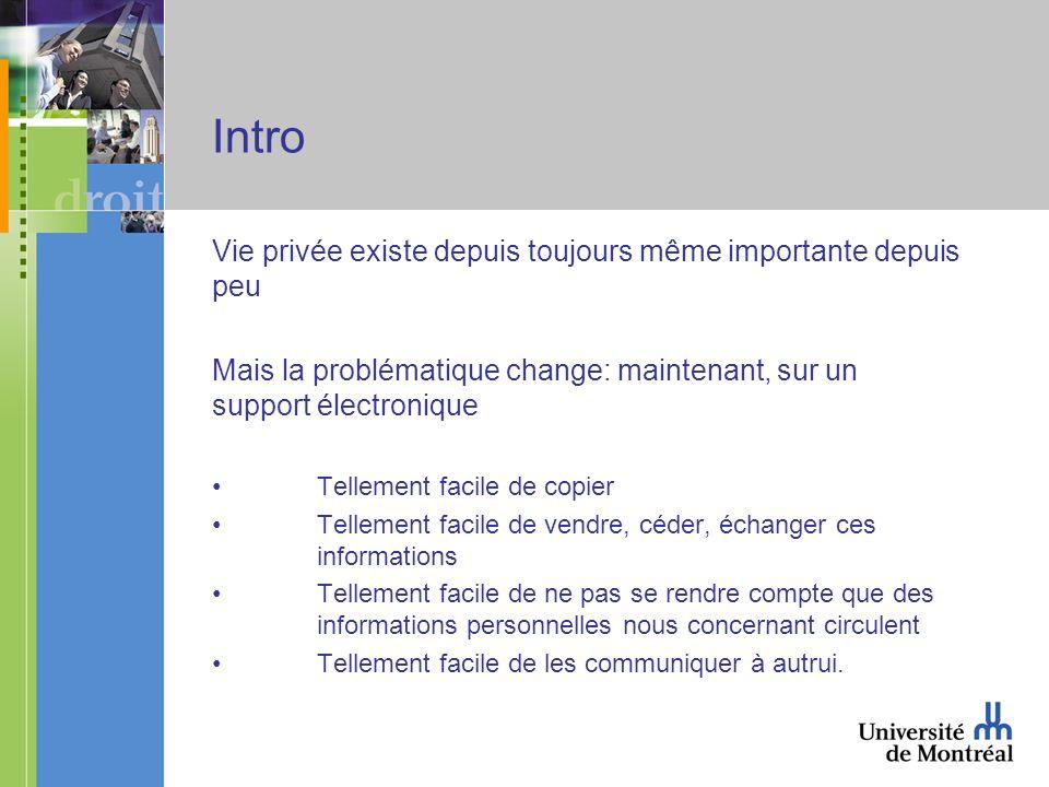 La situation québécoise (suite) Définition large dun renseignement personnel (article 2) Cueillette auprès de la personne concernée sauf consentement (art.