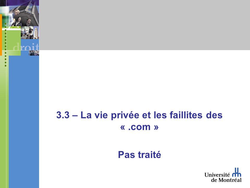 3.3 – La vie privée et les faillites des «.com » Pas traité