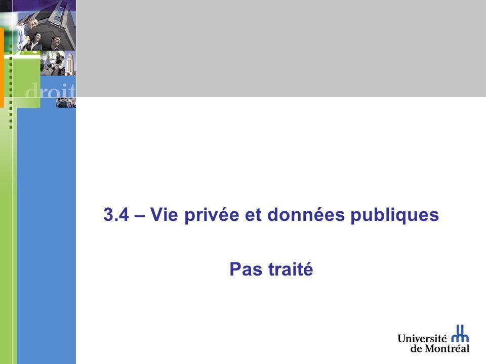 3.4 – Vie privée et données publiques Pas traité