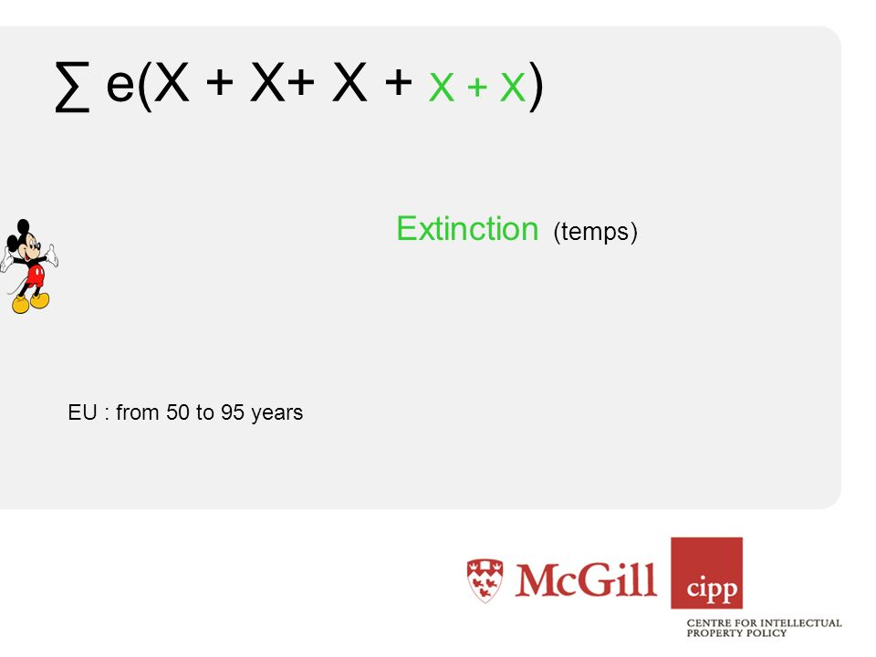 e(X + X+ X + X + X ) Extinction (temps) EU : from 50 to 95 years