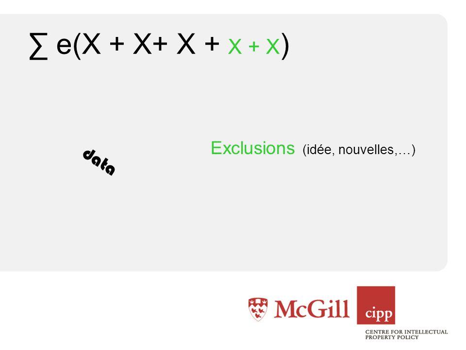 e(X + X+ X + X + X ) Exclusions (idée, nouvelles,…) data