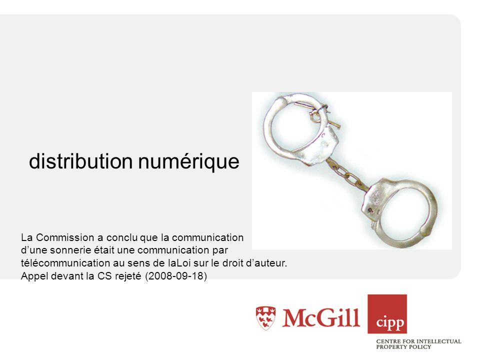 distribution numérique reproduction communication La Commission a conclu que la communication dune sonnerie était une communication par télécommunication au sens de laLoi sur le droit dauteur.