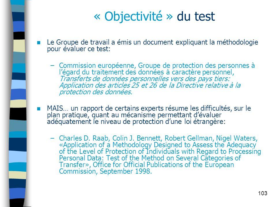 103 « Objectivité » du test Le Groupe de travail a émis un document expliquant la méthodologie pour évaluer ce test: –Commission européenne, Groupe de