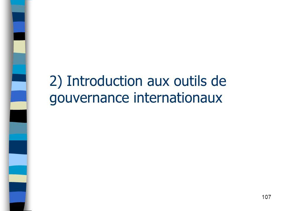 107 2) Introduction aux outils de gouvernance internationaux