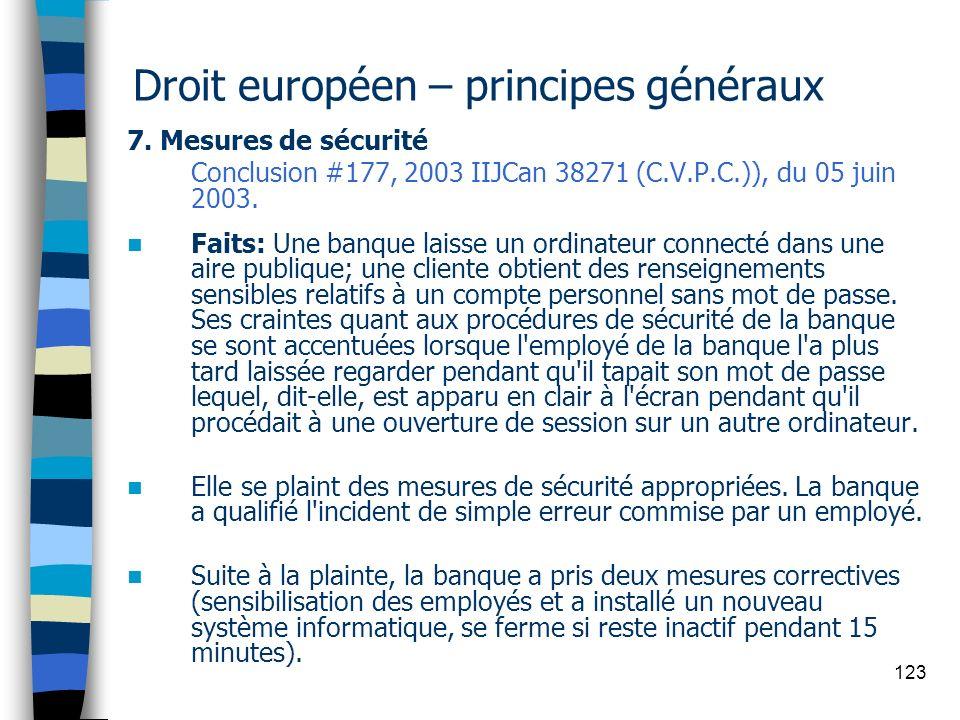 123 Droit européen – principes généraux 7. Mesures de sécurité Conclusion #177, 2003 IIJCan 38271 (C.V.P.C.)), du 05 juin 2003. Faits: Une banque lais