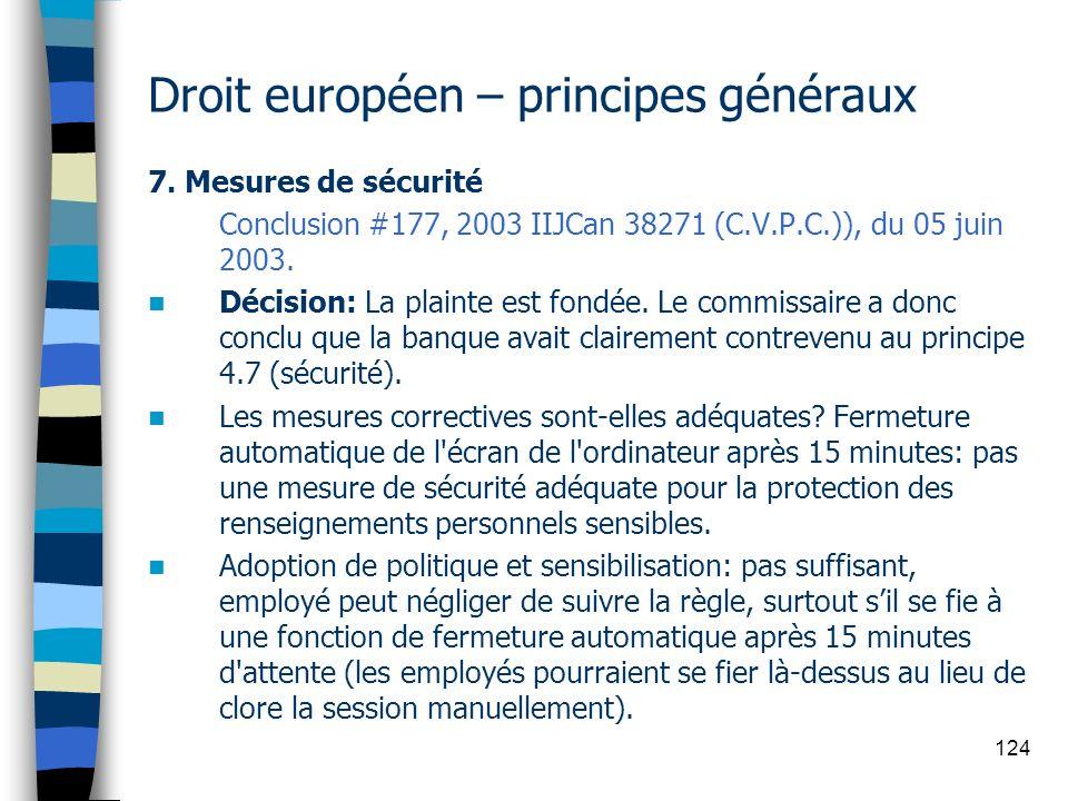 124 Droit européen – principes généraux 7. Mesures de sécurité Conclusion #177, 2003 IIJCan 38271 (C.V.P.C.)), du 05 juin 2003. Décision: La plainte e
