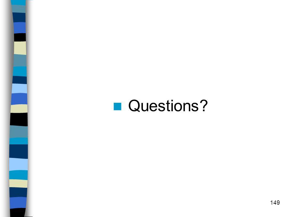 Questions? 149