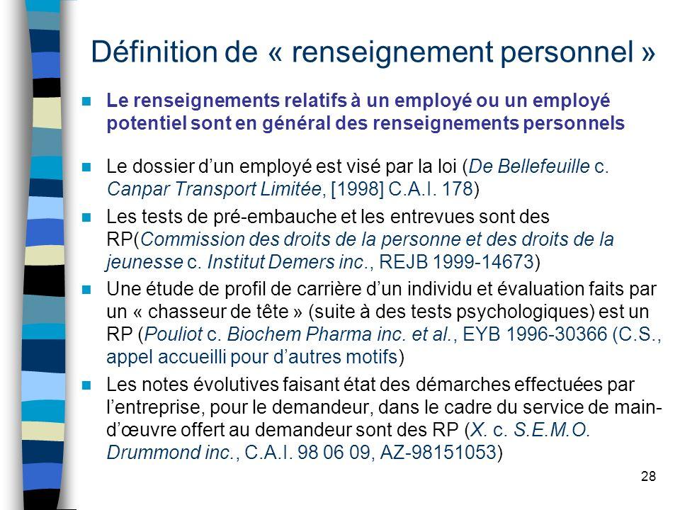 Définition de « renseignement personnel » Le renseignements relatifs à un employé ou un employé potentiel sont en général des renseignements personnel