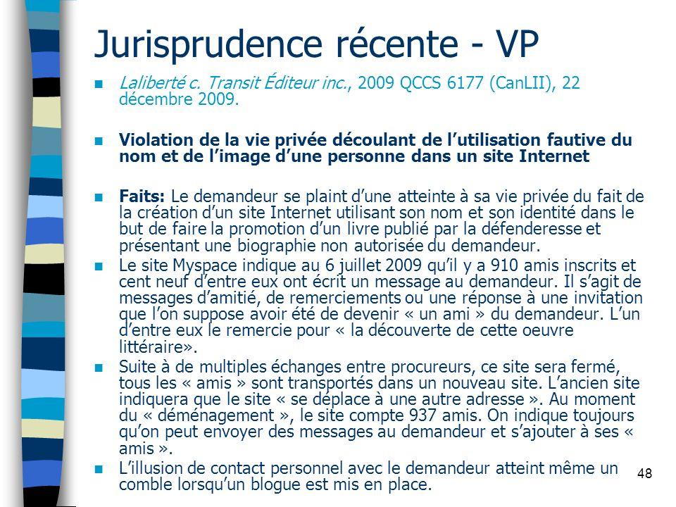 48 Jurisprudence récente - VP Laliberté c. Transit Éditeur inc., 2009 QCCS 6177 (CanLII), 22 décembre 2009. Violation de la vie privée découlant de lu