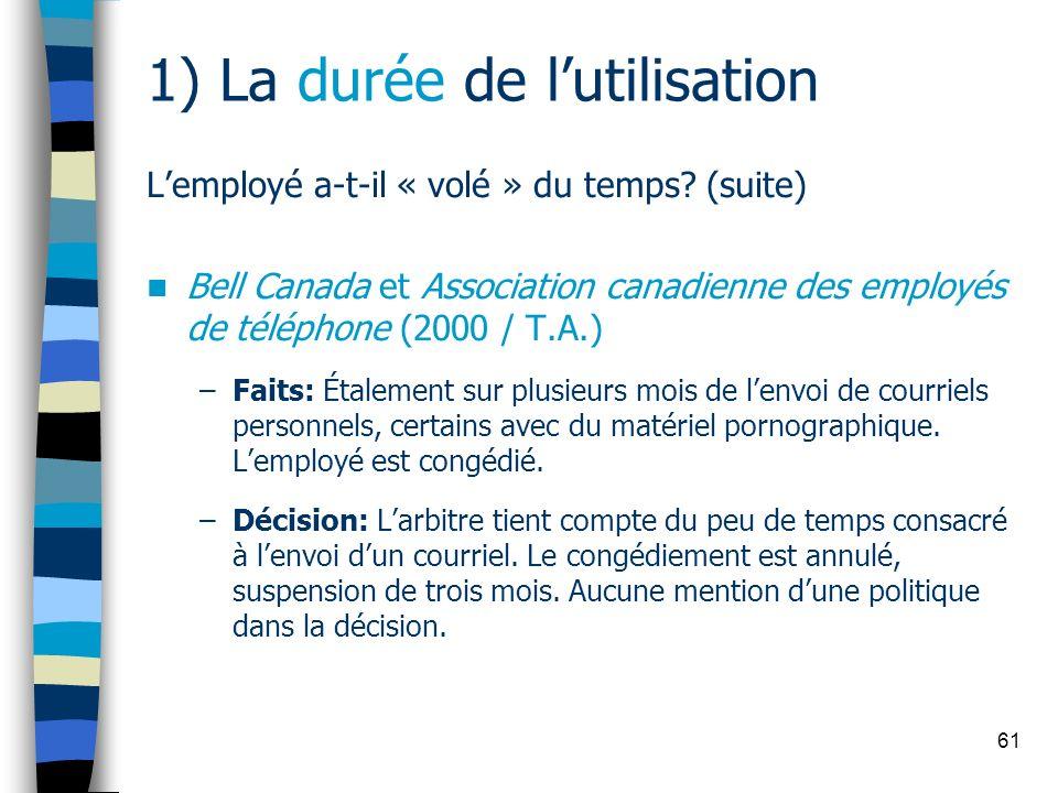 61 1) La durée de lutilisation Lemployé a-t-il « volé » du temps? (suite) Bell Canada et Association canadienne des employés de téléphone (2000 / T.A.