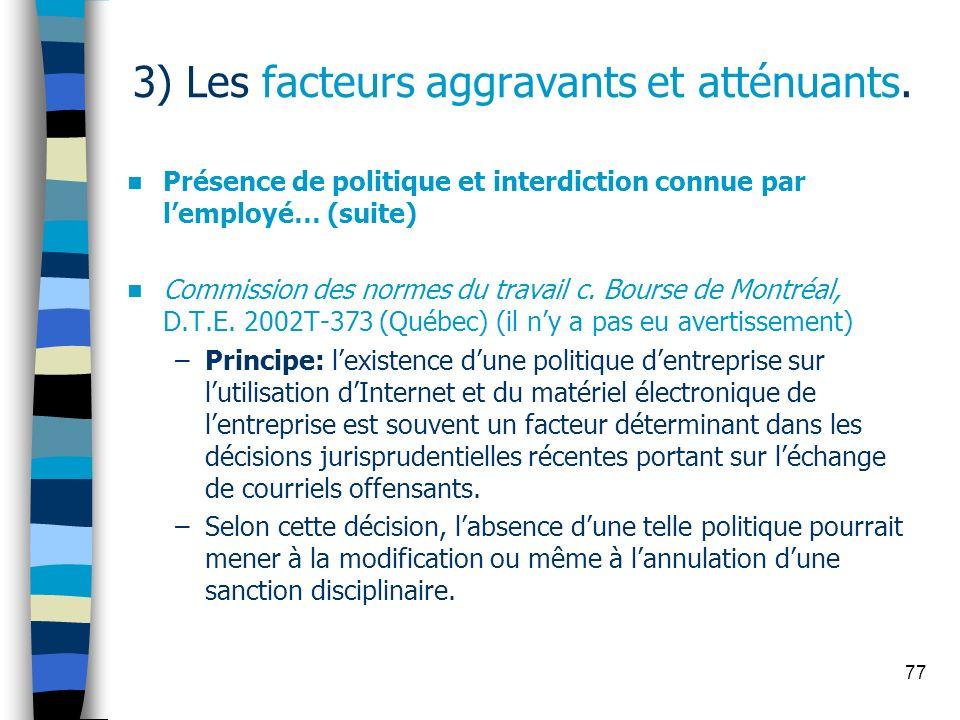 77 3) Les facteurs aggravants et atténuants. Présence de politique et interdiction connue par lemployé… (suite) Commission des normes du travail c. Bo