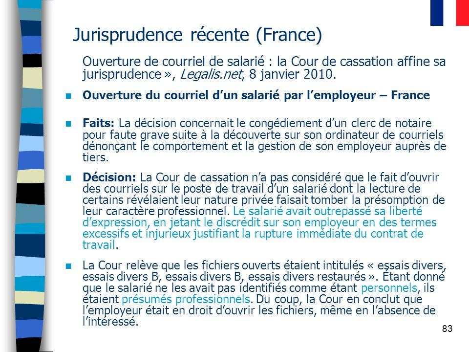 83 Jurisprudence récente (France) Ouverture de courriel de salarié : la Cour de cassation affine sa jurisprudence », Legalis.net, 8 janvier 2010. Ouve