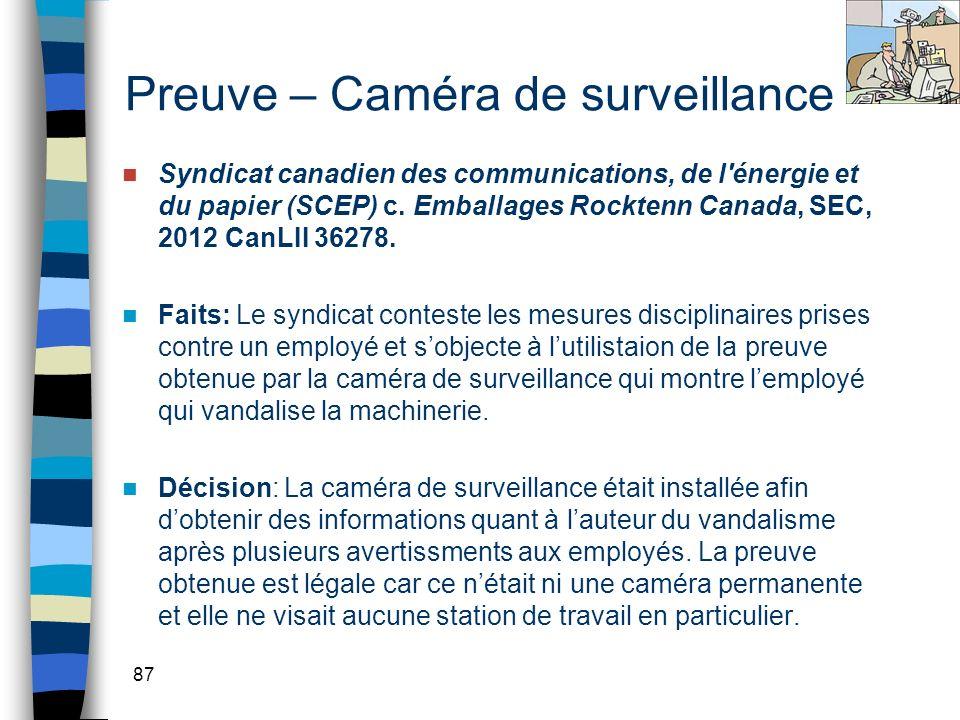 87 Preuve – Caméra de surveillance Syndicat canadien des communications, de l'énergie et du papier (SCEP) c. Emballages Rocktenn Canada, SEC, 2012 Can