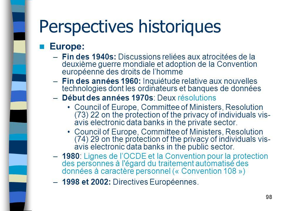 98 Perspectives historiques Europe: –Fin des 1940s: Discussions reliées aux atrocitées de la deuxième guerre mondiale et adoption de la Convention eur