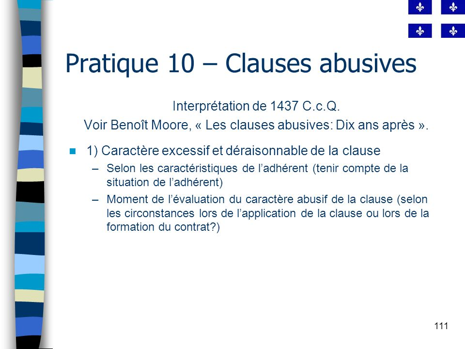 111 Pratique 10 – Clauses abusives Interprétation de 1437 C.c.Q.