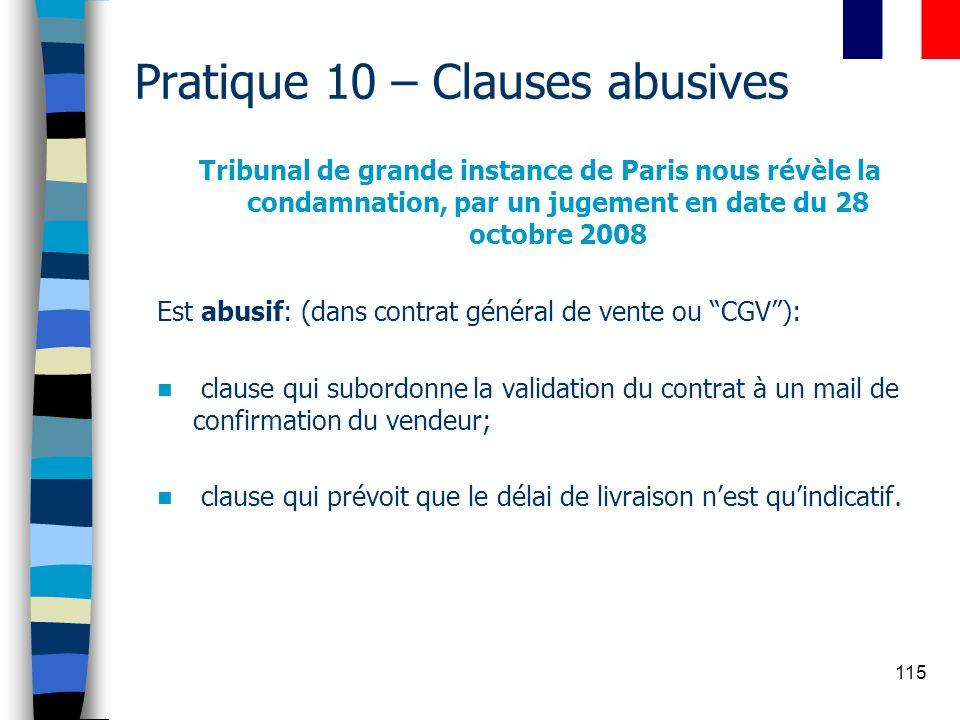 115 Pratique 10 – Clauses abusives Tribunal de grande instance de Paris nous révèle la condamnation, par un jugement en date du 28 octobre 2008 Est ab