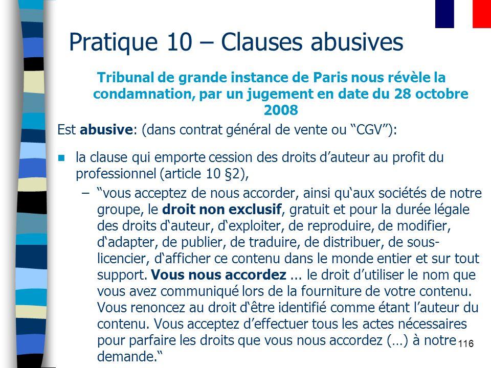 116 Pratique 10 – Clauses abusives Tribunal de grande instance de Paris nous révèle la condamnation, par un jugement en date du 28 octobre 2008 Est ab