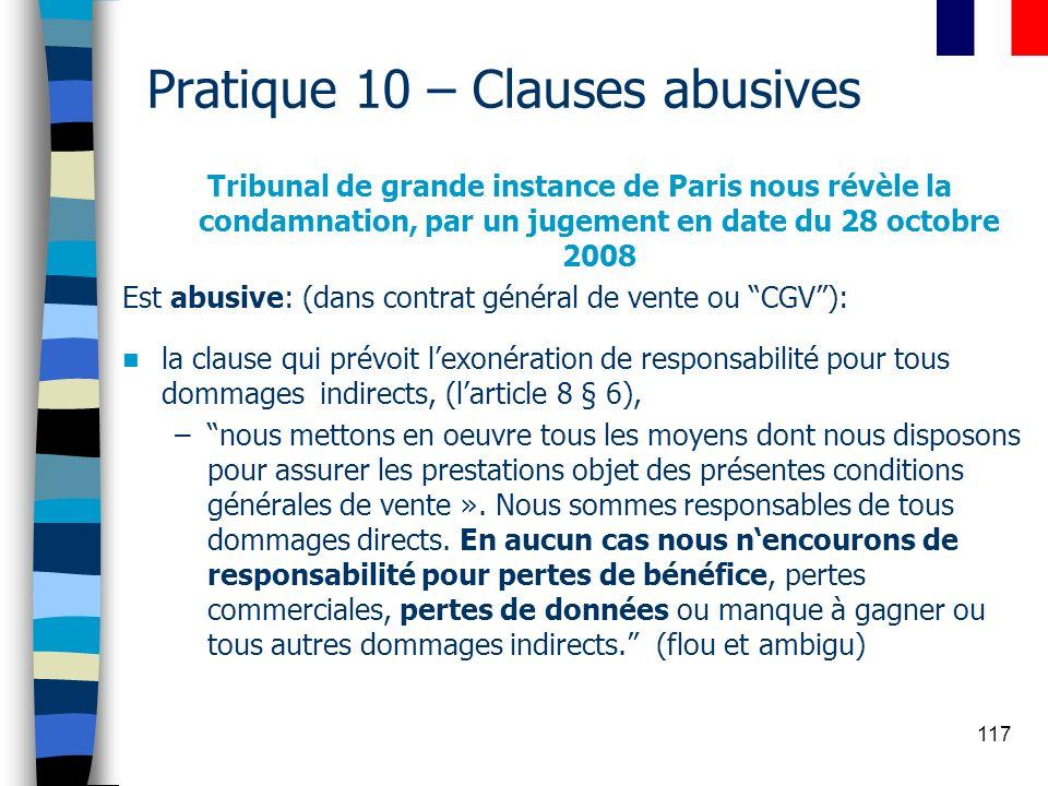 117 Pratique 10 – Clauses abusives Tribunal de grande instance de Paris nous révèle la condamnation, par un jugement en date du 28 octobre 2008 Est ab