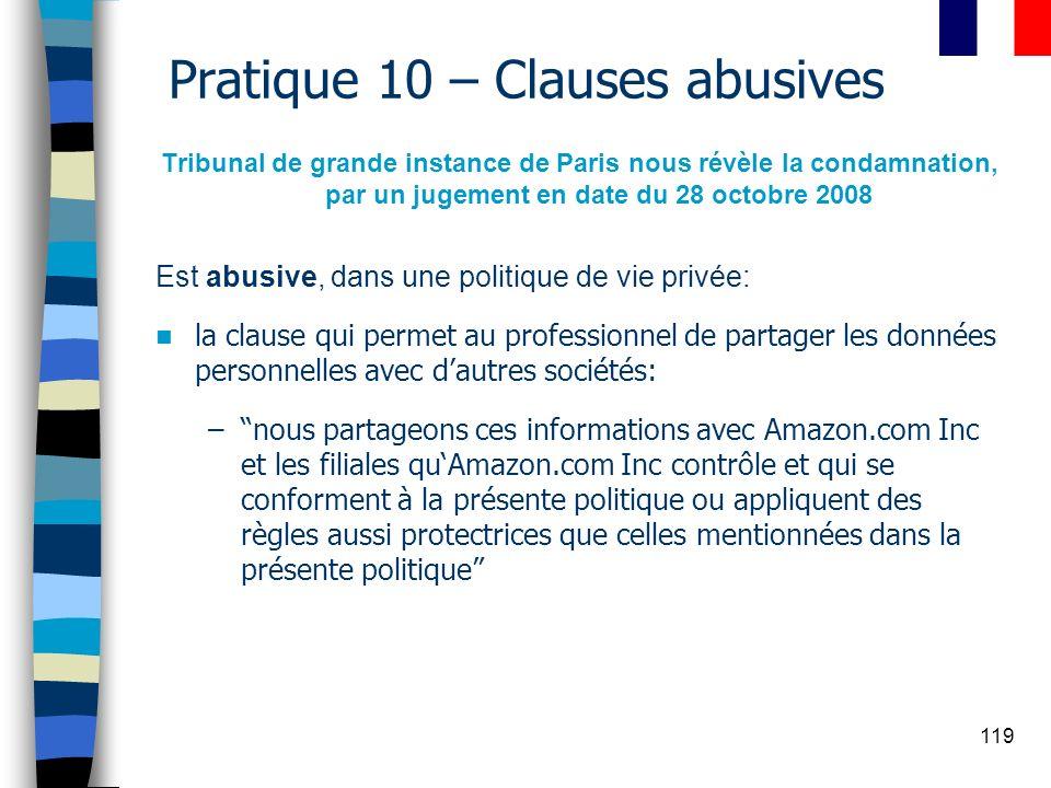 119 Pratique 10 – Clauses abusives Tribunal de grande instance de Paris nous révèle la condamnation, par un jugement en date du 28 octobre 2008 Est ab