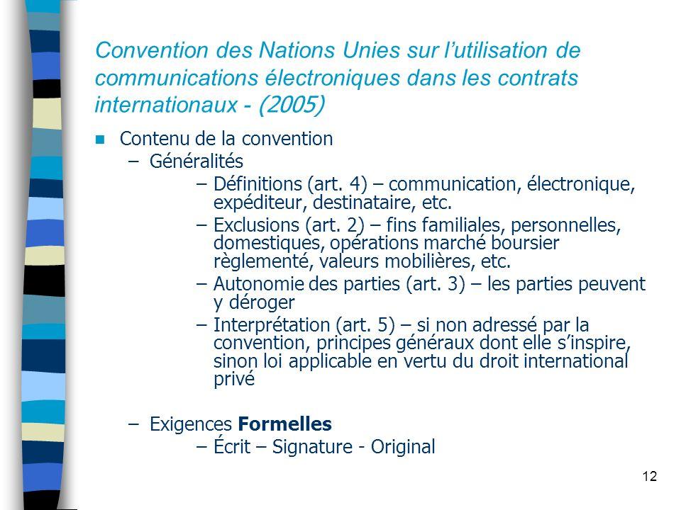 12 Convention des Nations Unies sur lutilisation de communications électroniques dans les contrats internationaux - (2005) Contenu de la convention –G