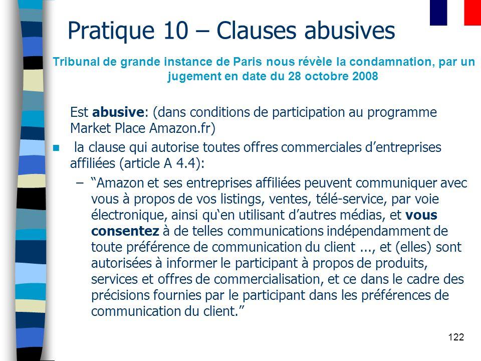 122 Pratique 10 – Clauses abusives Tribunal de grande instance de Paris nous révèle la condamnation, par un jugement en date du 28 octobre 2008 Est ab